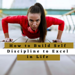How-to-Build-Self-Discipline-to-Excel-in-Life