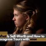 What Is Self-Worth